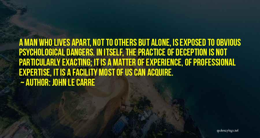 Experience Expertise Quotes By John Le Carre