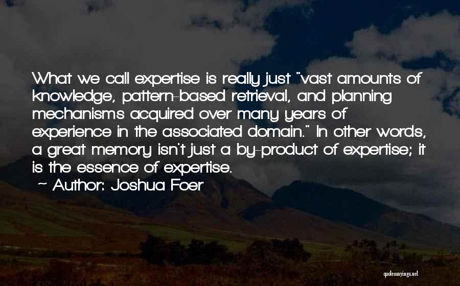 Experience Expertise Quotes By Joshua Foer