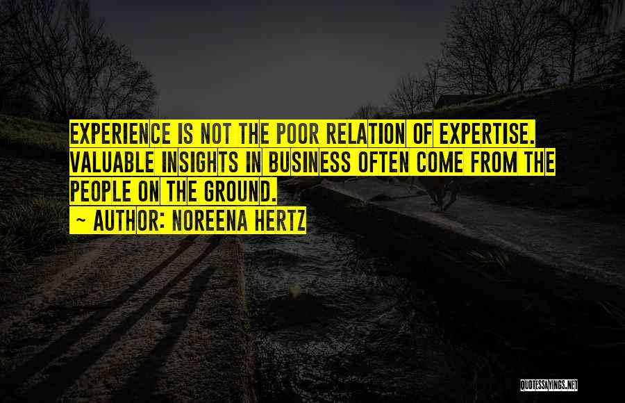 Experience Expertise Quotes By Noreena Hertz