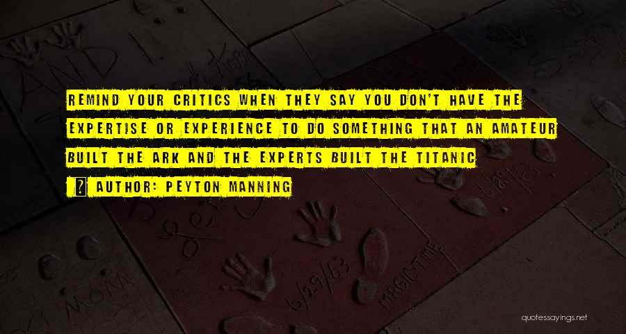 Experience Expertise Quotes By Peyton Manning