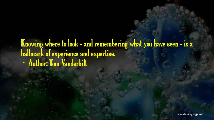 Experience Expertise Quotes By Tom Vanderbilt