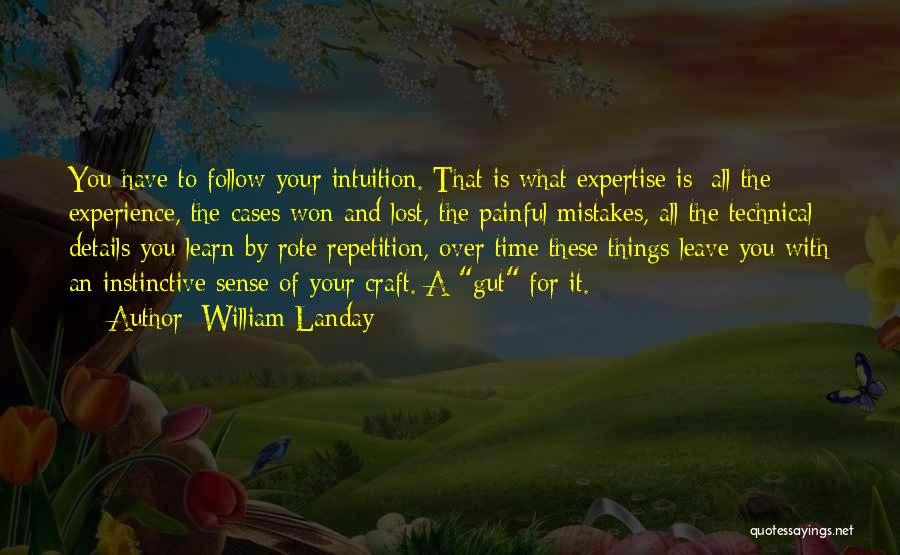Experience Expertise Quotes By William Landay