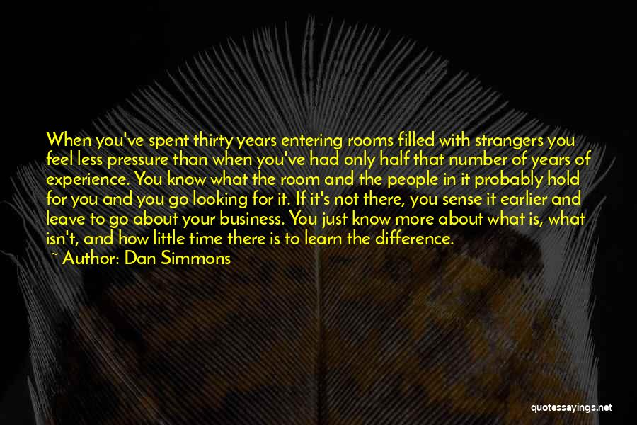 Experience In Business Quotes By Dan Simmons