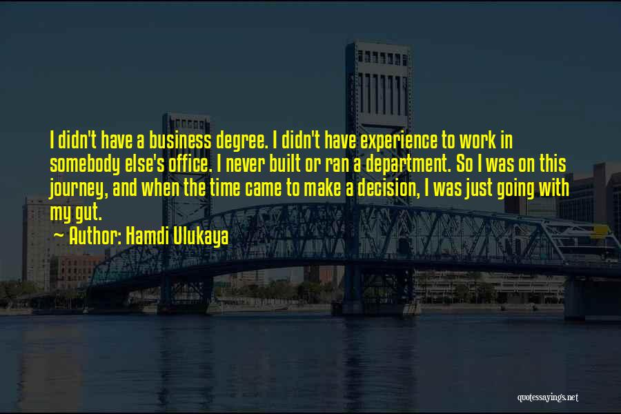 Experience In Business Quotes By Hamdi Ulukaya