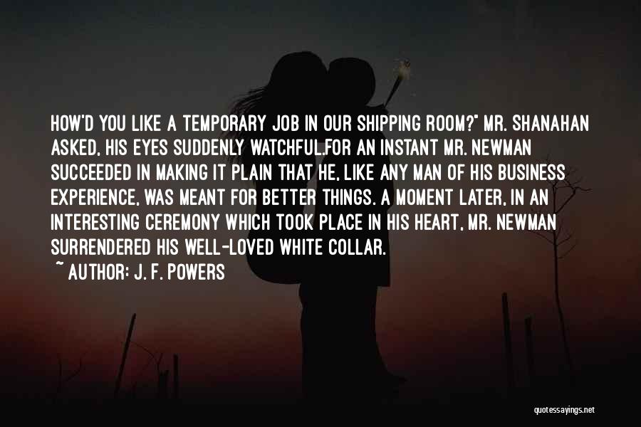 Experience In Business Quotes By J. F. Powers