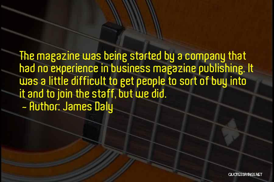 Experience In Business Quotes By James Daly