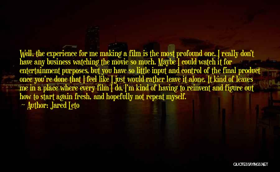 Experience In Business Quotes By Jared Leto