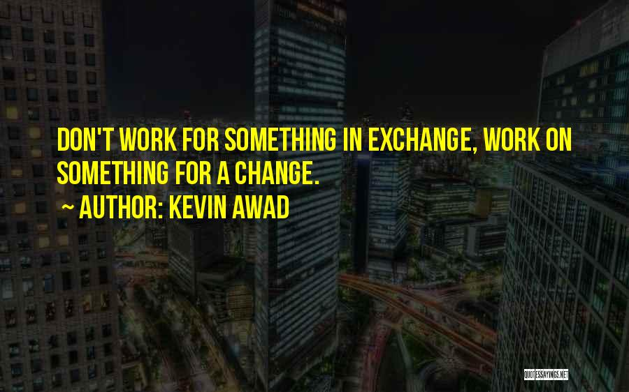 Experience In Business Quotes By Kevin Awad