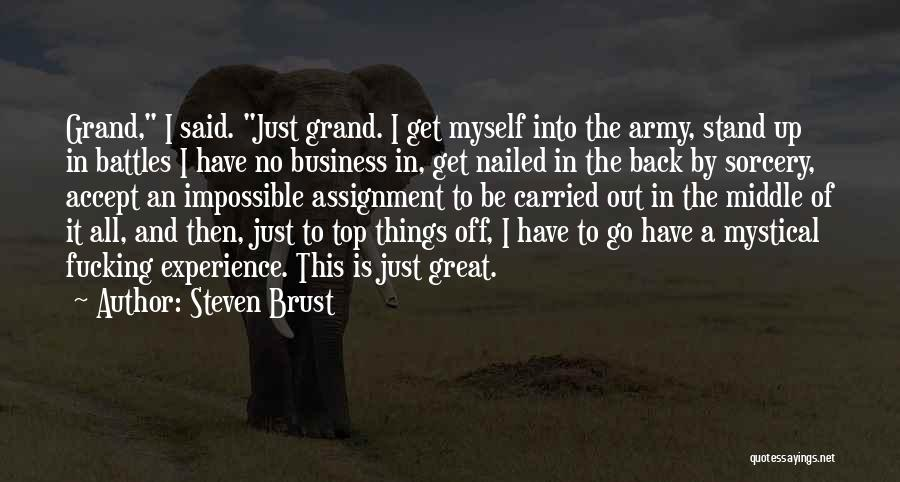 Experience In Business Quotes By Steven Brust