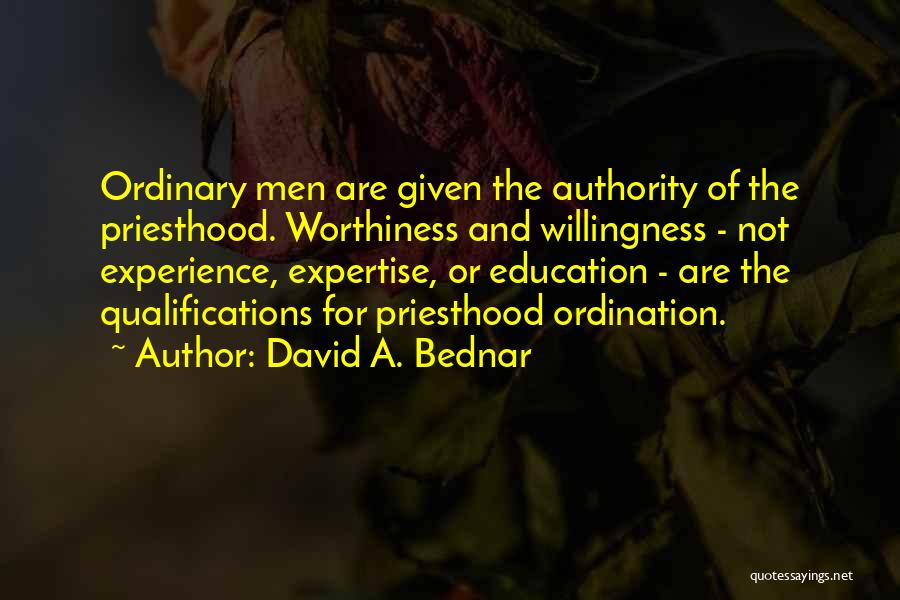 Experience Vs Qualifications Quotes By David A. Bednar