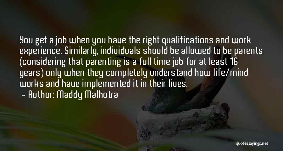 Experience Vs Qualifications Quotes By Maddy Malhotra