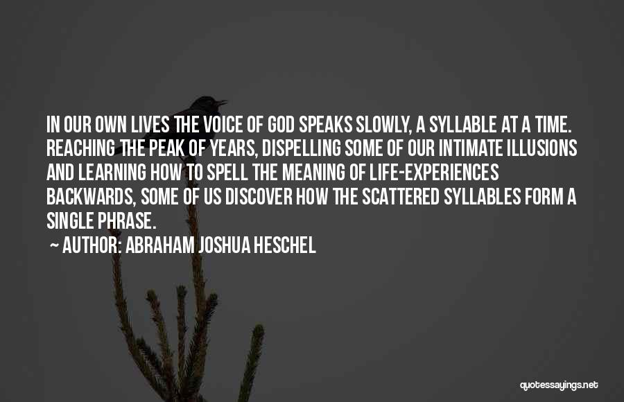 Experiences In Life Quotes By Abraham Joshua Heschel