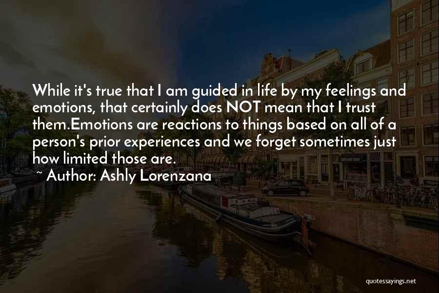 Experiences In Life Quotes By Ashly Lorenzana