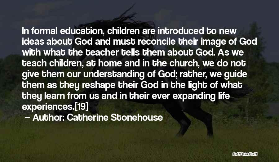 Experiences In Life Quotes By Catherine Stonehouse
