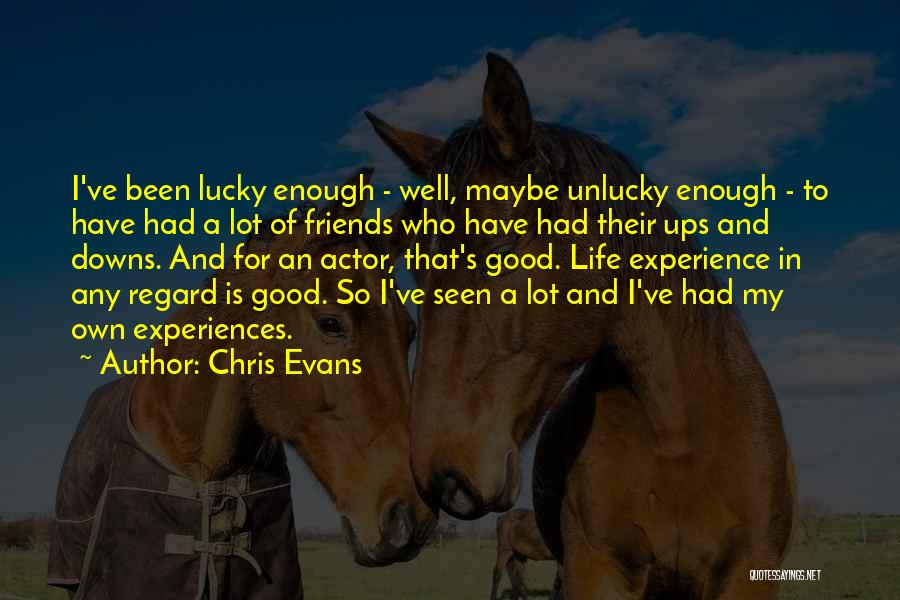 Experiences In Life Quotes By Chris Evans