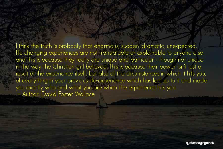 Experiences In Life Quotes By David Foster Wallace