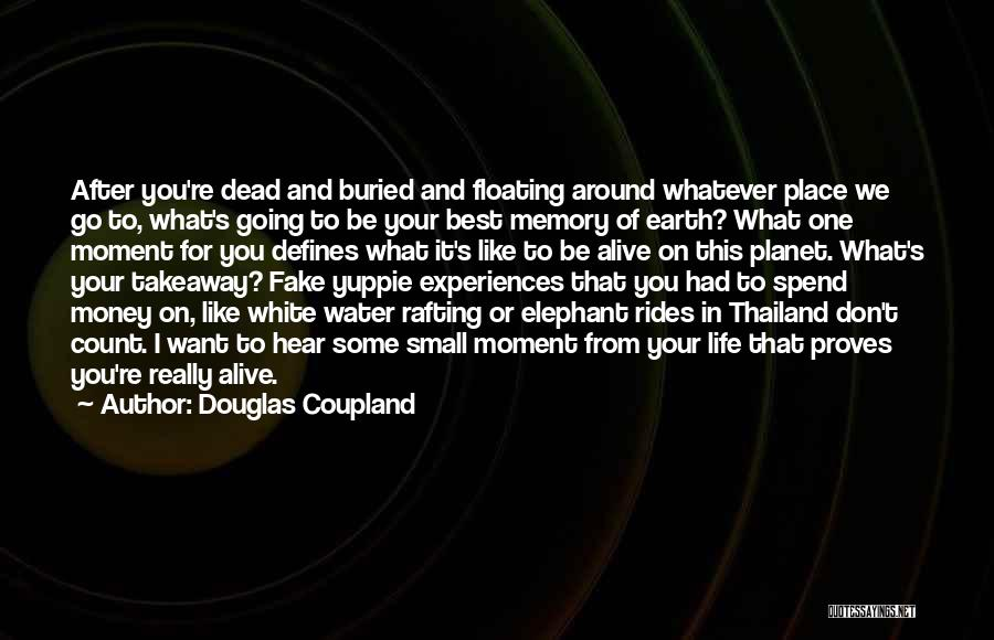 Experiences In Life Quotes By Douglas Coupland