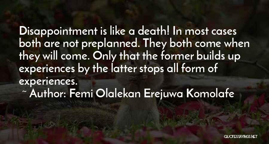 Experiences In Life Quotes By Femi Olalekan Erejuwa Komolafe