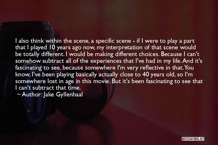 Experiences In Life Quotes By Jake Gyllenhaal