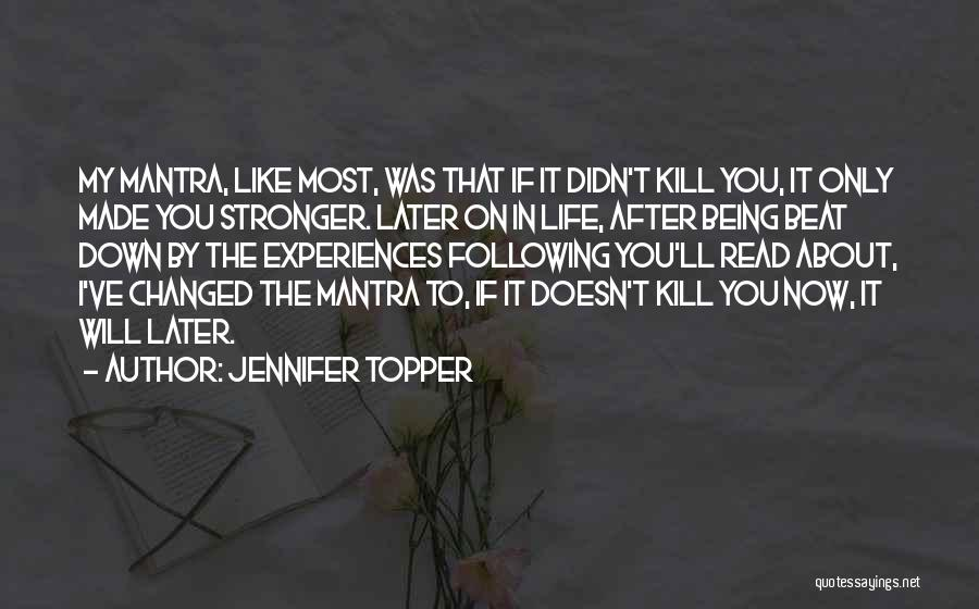 Experiences In Life Quotes By Jennifer Topper