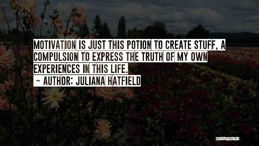 Experiences In Life Quotes By Juliana Hatfield