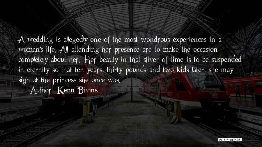 Experiences In Life Quotes By Kenn Bivins