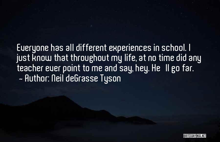 Experiences In Life Quotes By Neil DeGrasse Tyson