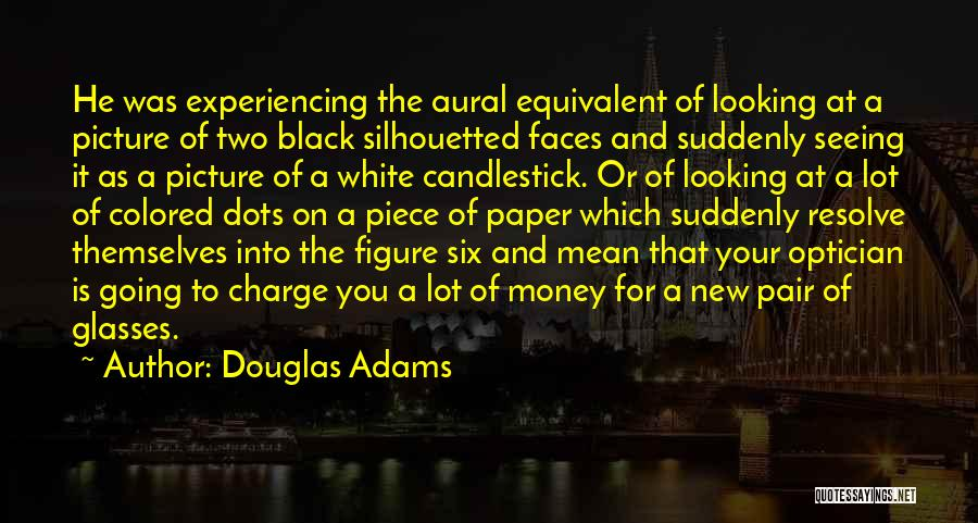 Experiencing New Things Quotes By Douglas Adams