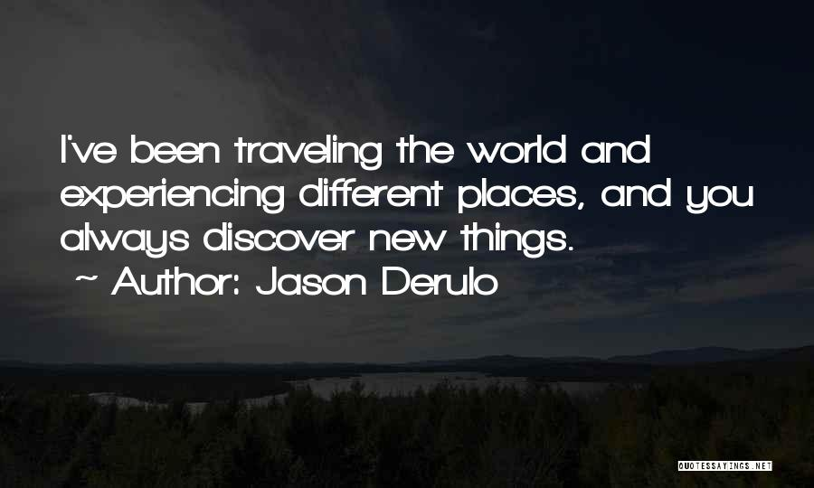 Experiencing New Things Quotes By Jason Derulo