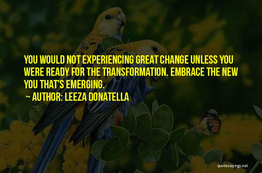 Experiencing New Things Quotes By Leeza Donatella