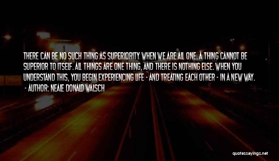 Experiencing New Things Quotes By Neale Donald Walsch