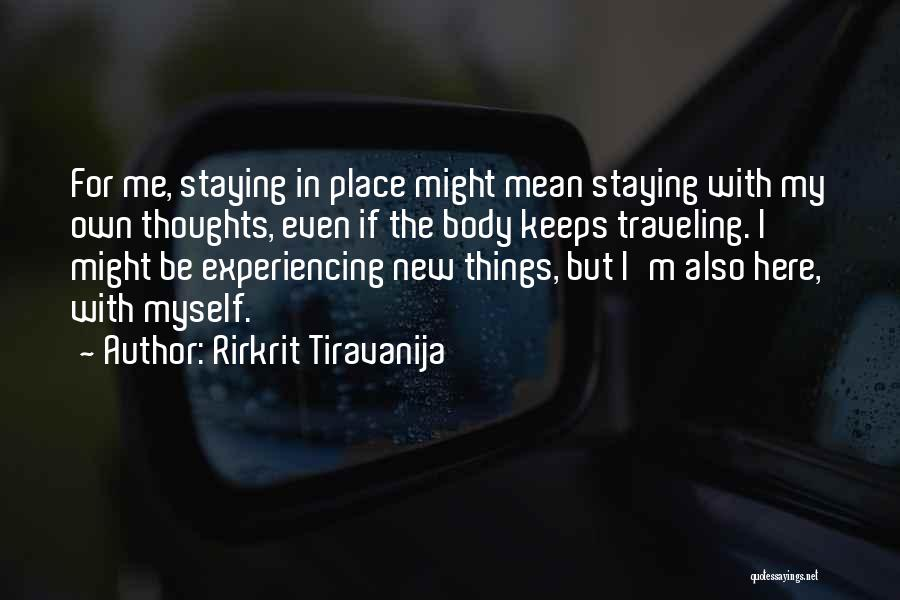 Experiencing New Things Quotes By Rirkrit Tiravanija