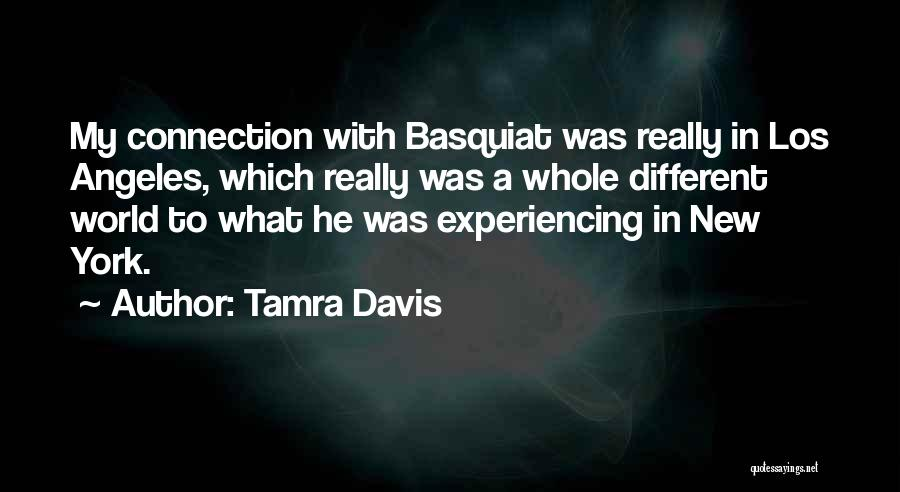 Experiencing New Things Quotes By Tamra Davis