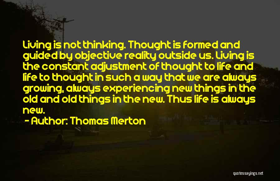 Experiencing New Things Quotes By Thomas Merton