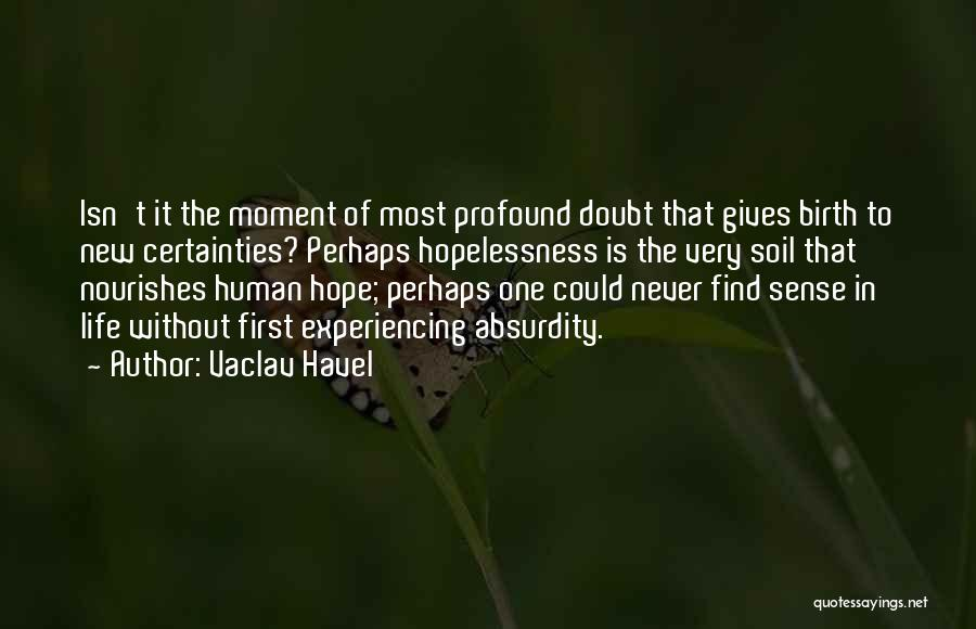 Experiencing New Things Quotes By Vaclav Havel