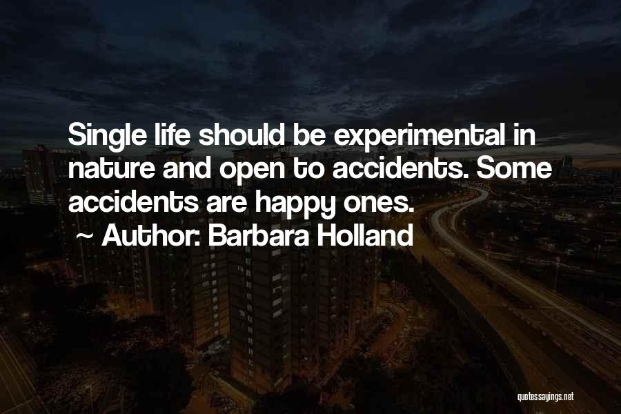 Experimental Life Quotes By Barbara Holland