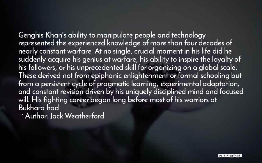 Experimental Life Quotes By Jack Weatherford