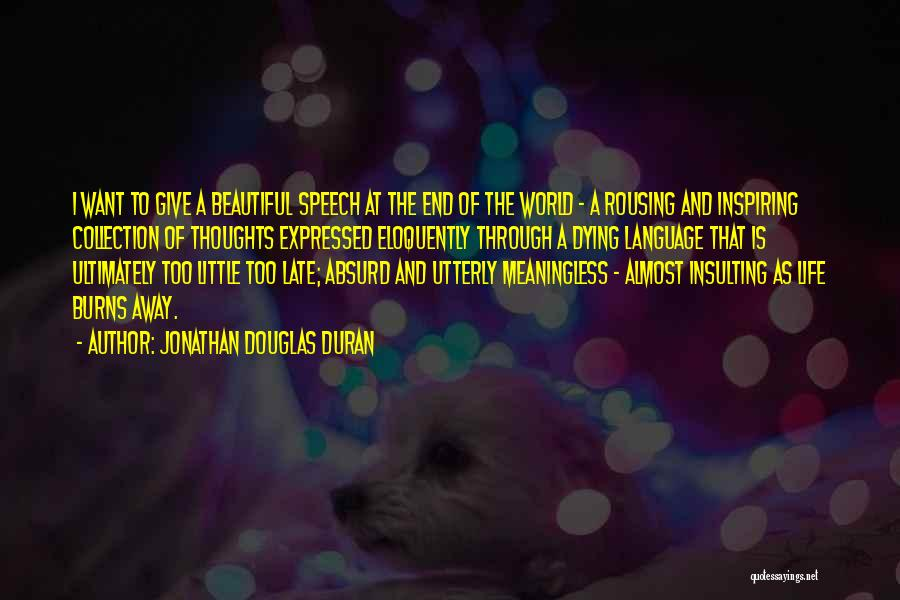 Experimental Life Quotes By Jonathan Douglas Duran