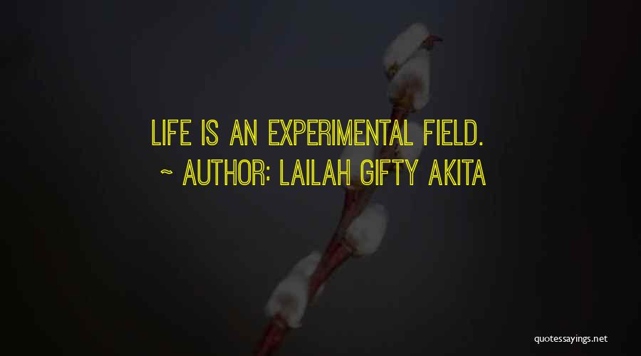Experimental Life Quotes By Lailah Gifty Akita