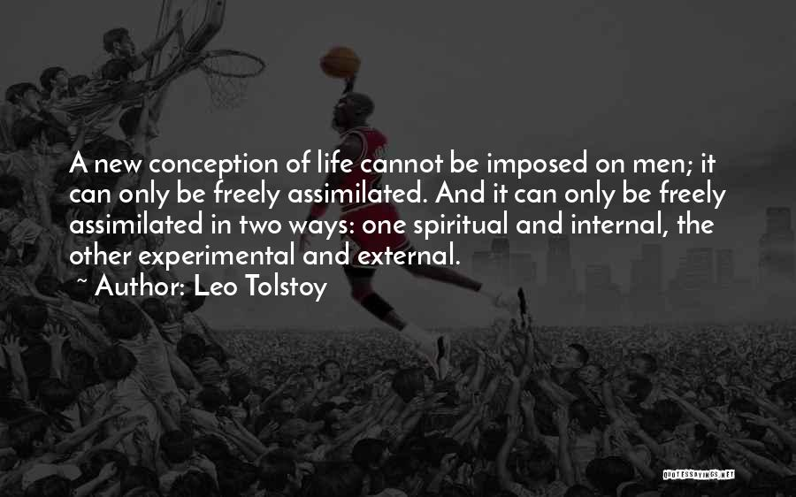 Experimental Life Quotes By Leo Tolstoy
