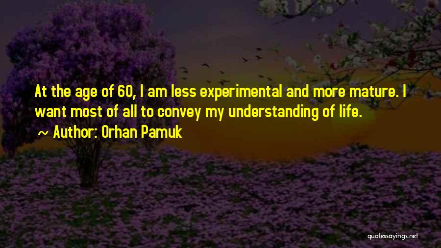 Experimental Life Quotes By Orhan Pamuk