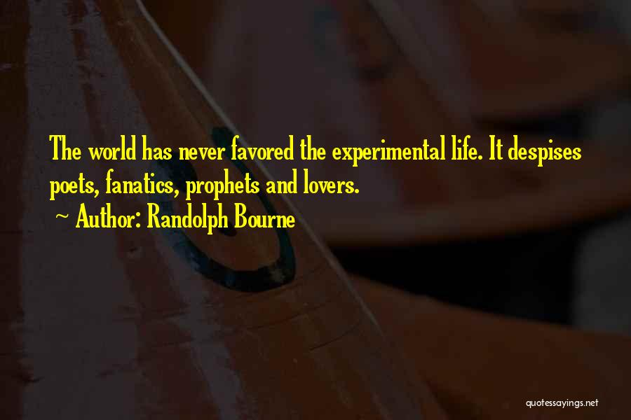 Experimental Life Quotes By Randolph Bourne