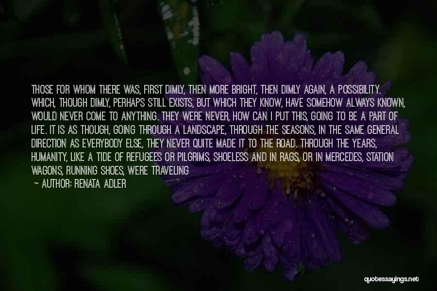 Experimental Life Quotes By Renata Adler