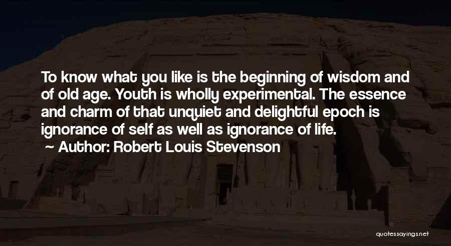 Experimental Life Quotes By Robert Louis Stevenson