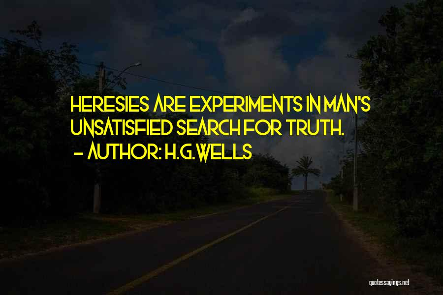 Experiments With Truth Quotes By H.G.Wells