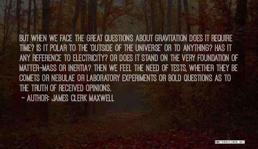 Experiments With Truth Quotes By James Clerk Maxwell