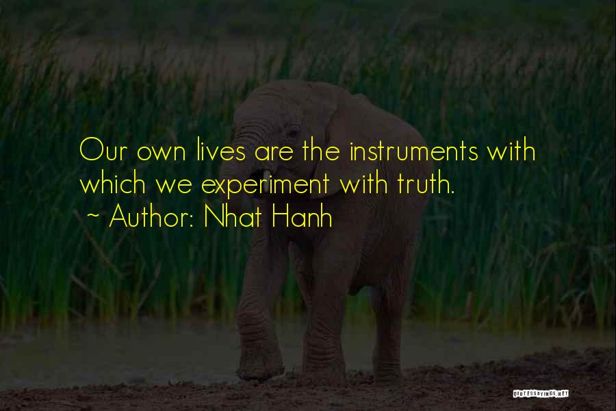 Experiments With Truth Quotes By Nhat Hanh