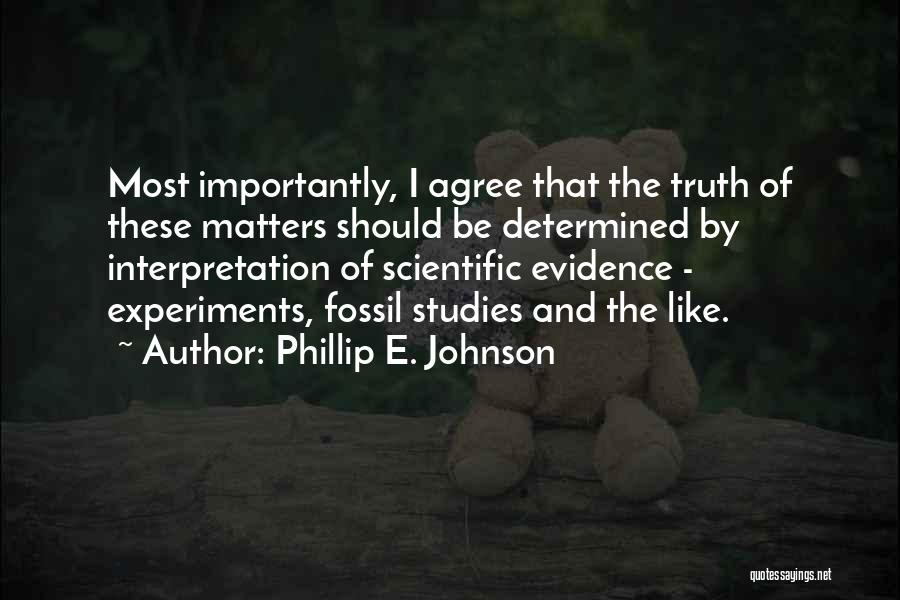 Experiments With Truth Quotes By Phillip E. Johnson