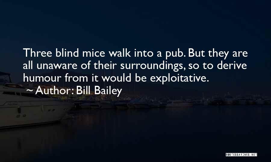 Exploitative Quotes By Bill Bailey