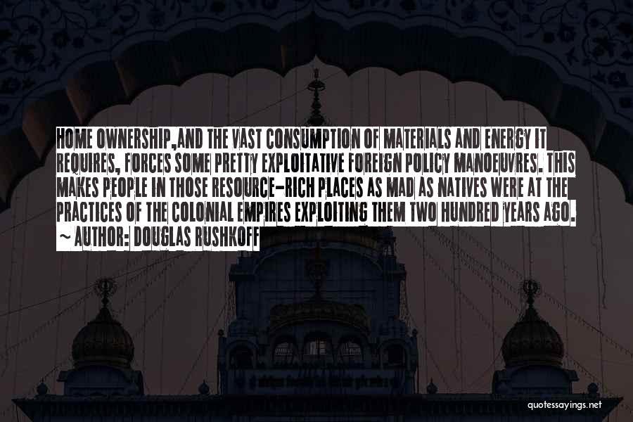 Exploitative Quotes By Douglas Rushkoff